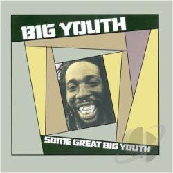 Big Youth - Some Great Big Youth CD Cover Art