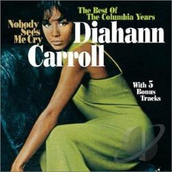 Carroll, Diahann - Nobody Sees Me Cry: The Best of the Columbia Years CD Cover Art