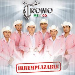El Trono De Mexico - Irremplazable CD Cover Art