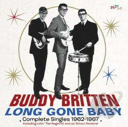 Britten, Buddy / Buddy Britten & The Regents - Long Gone Baby: Complete Singles 1962-1967 CD Cover Art