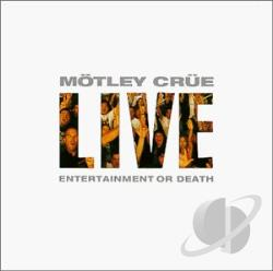 Motley Crue - Live - Entertainment or Death CD Cover Art