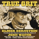 Bernstein, Elmer - True Grit: Classic Scores for the Films of John Wayne CD Cover Art