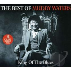 Waters, Muddy - King of the Blues: The Best of Muddy Waters CD Cover Art