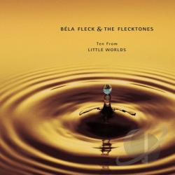 Bela Fleck & The Flecktones - Ten from Little Worlds CD Cover Art