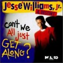 Williams, Jesse, Jr. - Can't We All Just Get Along CD Cover Art