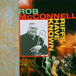 McConnell, Rob - Riffs I Have Known CD Cover Art