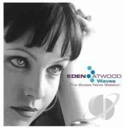 Atwood, Eden - Waves: The Bossa Nova Sessions CD Cover Art