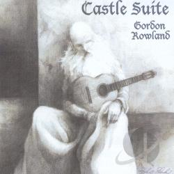 Rowland, Gordon - Castle Suite CD Cover Art