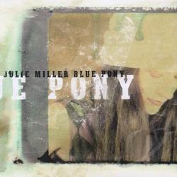 Miller, Julie - Blue Pony CD Cover Art