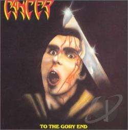 Cancer - To The Gory End CD Cover Art