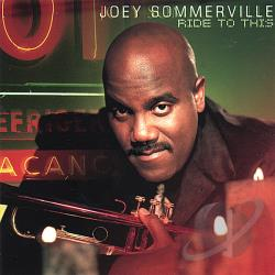 Sommerville, Joey - Ride to This CD Cover Art