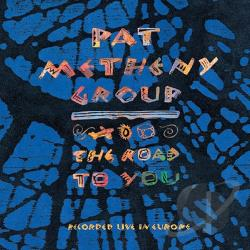 Metheny, Pat - Road to You: Recorded Live in Europe CD Cover Art
