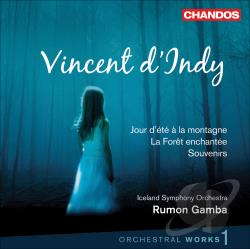 D'Indy / Gamba / Iceland So - Vincent d'Indy: Orchestral Works, Vol. 1 CD Cover Art