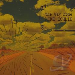 Echlin, Mike - Way Home CD Cover Art