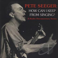 Dunaway, David - Pete Seeger: How Can I Keep From Singing CD Cover Art