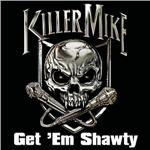 Killer Mike - Get 'Em Shawty Feat. Three 6 Mafia (Clean Version) DB Cover Art