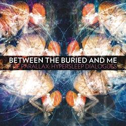 Between The Buried And Me - Parallax: Hypersleep Dialogues CD Cover Art