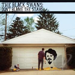 Black Swans - Don't Blame the Stars CD Cover Art