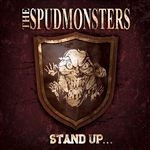 Spudmonsters - Stand up for What You Believe CD Cover Art