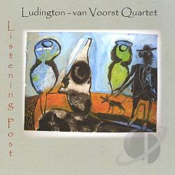 Ludington-van Voorst Quartet - Listening Post CD Cover Art
