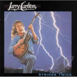Carlton, Larry - Strikes Twice CD Cover Art