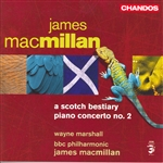 BBC Philharmonic / Macmillan / Marshall - James Macmillan: A Scotch Bestiary; Piano Concerto No. 2 CD Cover Art