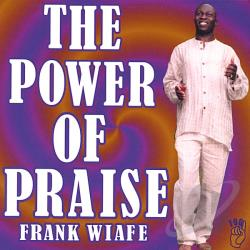 Wiafe, Frank - Power of Praise CD Cover Art