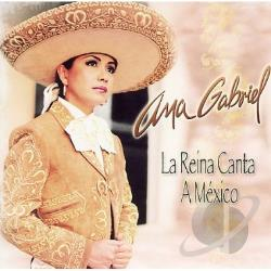 Gabriel, Ana - La Reina Canta a Mexico CD Cover Art