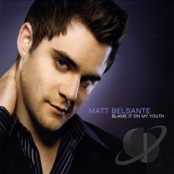 Belsante, Matt - Blame It on My Youth CD Cover Art
