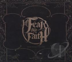 In Fear And Faith - Your World on Fire CD Cover Art