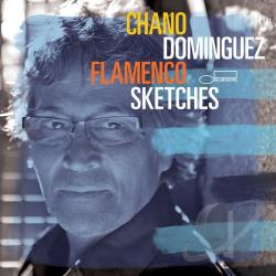 Dominguez, Chano - Flamenco Sketches CD Cover Art