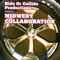Midwest Collaboration - Ride or Collide Productions Presents: Midwest Colla CD Cover Art