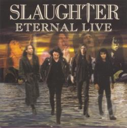 Slaughter - Eternal Live CD Cover Art
