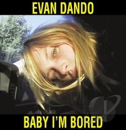 Dando, Evan - Baby I'm Bored CD Cover Art