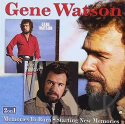 Watson, Gene - Memories to Burn/Starting New Memories CD Cover Art