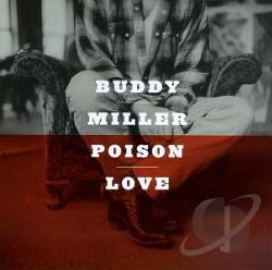 Miller, Buddy - Poison Love CD Cover Art
