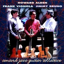 Alden, Howard / Bruno, Jimmy / Vignola, Frank - Concord Jazz Guitar Collective CD Cover Art