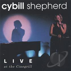 Shepherd, Cybill - Live at the Cinegrill CD Cover Art