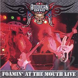 American Dog - Foamin At The Mouth-Live! CD Cover Art