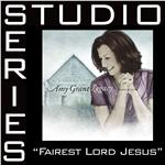 Grant, Amy - Fairest Lord Jesus [Studio Series Performance Track] DB Cover Art