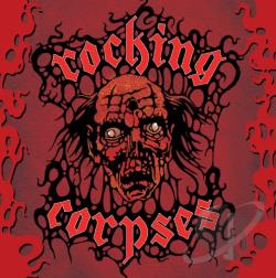 Rocking Corpses - Rock 'n' Rott CD Cover Art