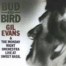 Gil Evans & The Monday Night Orchestra - Bud & Bird CD Cover Art