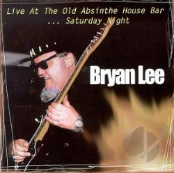 Lee, Bryan - Live at the Old Absinthe House Bar, Vol. 2: Saturday CD Cover Art