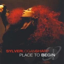 Sharp, Sylver Logan - Place to Begin CD Cover Art