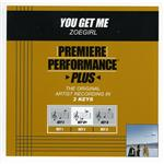ZOEGirl - Premiere Performance Plus: You Get Me DB Cover Art