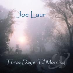 Lauro, Joe - Three Days 'Til Morning CD Cover Art
