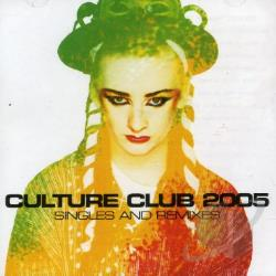 Culture Club - Culture Club 2005: Singles & Remixes CD Cover Art