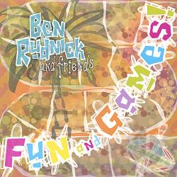 Rudnick, Ben & Friends - Fun & Games CD Cover Art