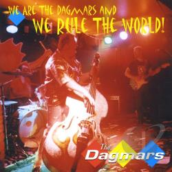 Dagmars - We Are the Dagmars and We Rule the World CD Cover Art