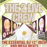 2 Live Crew - Essential DJ 12 Inch and Mega Mixes CD Cover Art